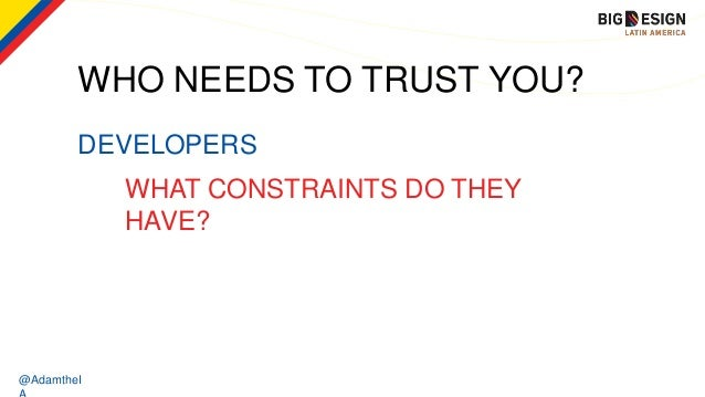 @AdamtheI DEVELOPERS WHO NEEDS TO TRUST YOU? WHAT CONSTRAINTS DO THEY HAVE?