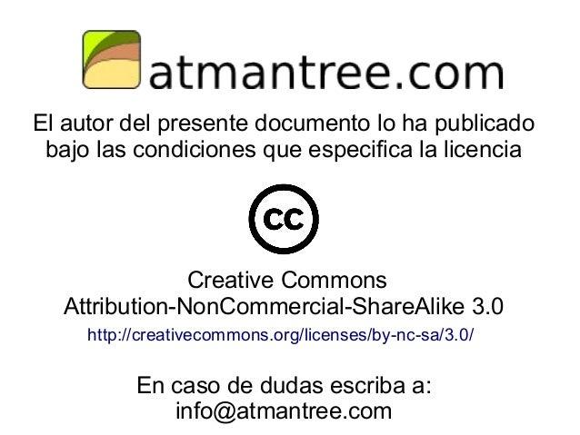 El autor del presente documento lo ha publicado bajo las condiciones que especifica la licencia  Creative Commons Attribut...