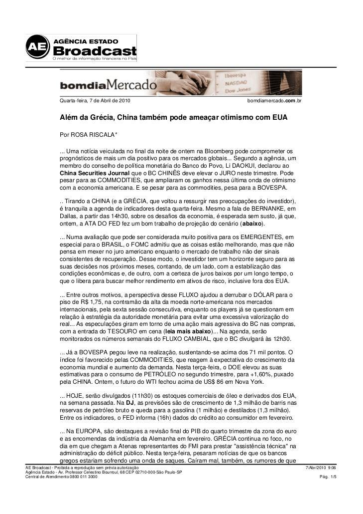 Quarta-feira, 7 de Abril de 2010                                      bomdiamercado.com.br                    Além da Gréc...