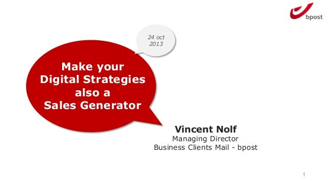 24 oct 2013  Make your Digital Strategies also a Sales Generator Vincent Nolf  Managing Director Business Clients Mail - b...