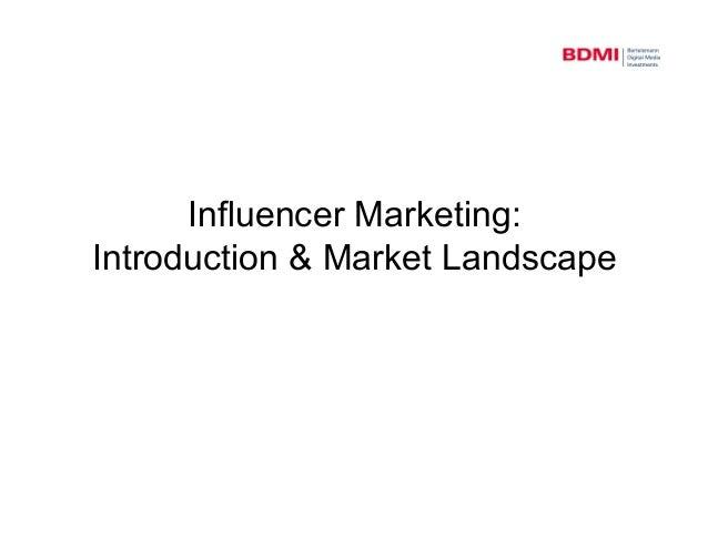 Influencer Marketing:  Introduction & Market Landscape