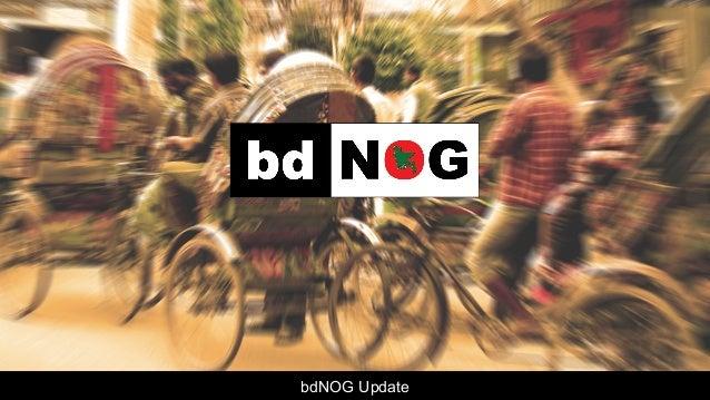 bdNOG Update
