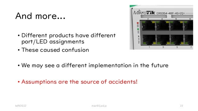 And more... • We may see a different implementation in the future • Assumptions are the source of accidents! • Different p...