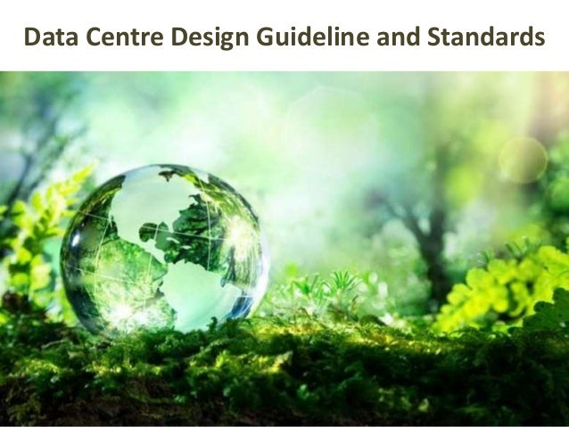 Data Centre Design Guideline and Standards