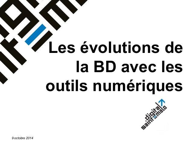 Les évolutions de la BD avec les outils numériques 9 octobre 2014