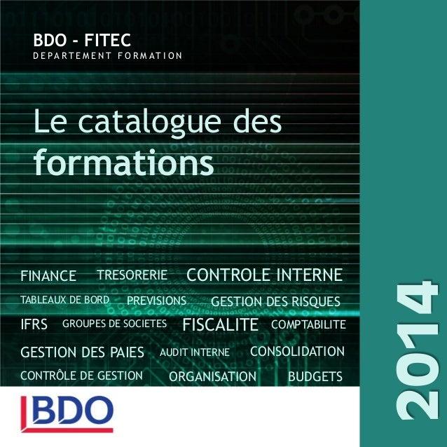 BDO - FITEC D E PA R T E M E N T F O R M AT I O N  Le catalogue des  FINANCE  TRESORERIE  TABLEAUX DE BORD  IFRS  CONTROLE...