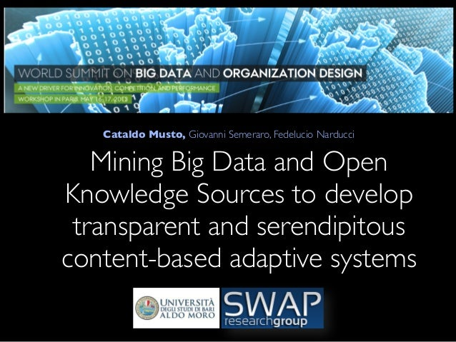 Mining Big Data and OpenKnowledge Sources to developtransparent and serendipitouscontent-based adaptive systemsCataldo Mus...