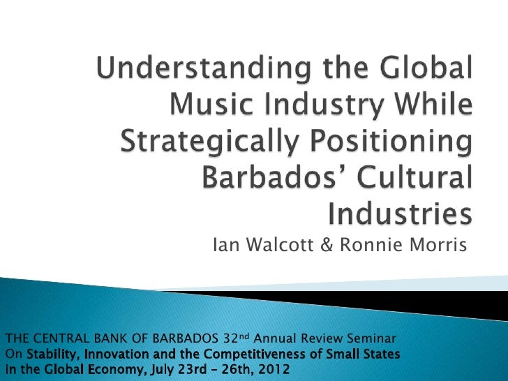 Ian Walcott & Ronnie MorrisTHE CENTRAL BANK OF BARBADOS 32nd Annual Review SeminarOn Stability, Innovation and the Competi...