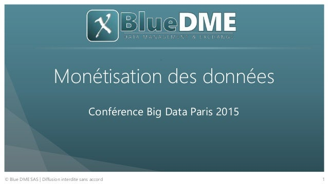 Monetisation des donn es conference big data paris 2015 - Salon big data paris ...