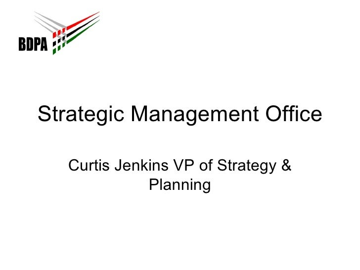 Strategic Management Office Curtis Jenkins VP of Strategy & Planning