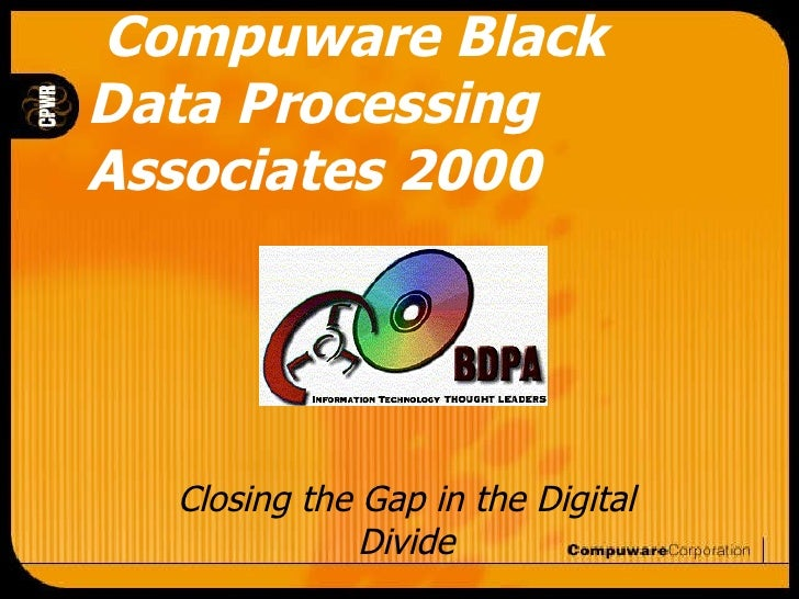 Compuware Black Data Processing Associates 2000 Closing the Gap in the Digital Divide