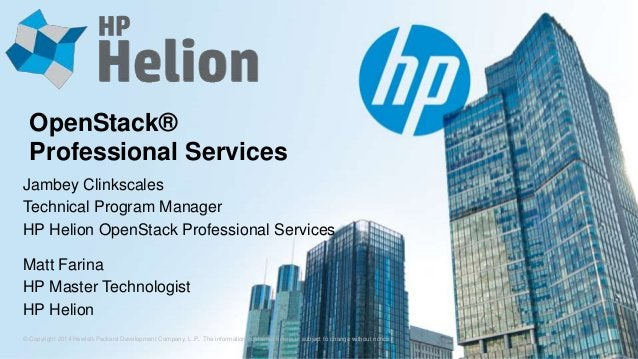 OpenStack®  Professional Services  Jambey Clinkscales  Technical Program Manager  HP Helion OpenStack Professional Service...