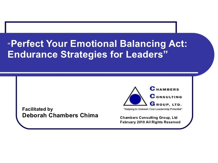 """ Perfect Your Emotional Balancing Act: Endurance Strategies for Leaders"" Facilitated by Deborah Chambers Chima Chambers..."