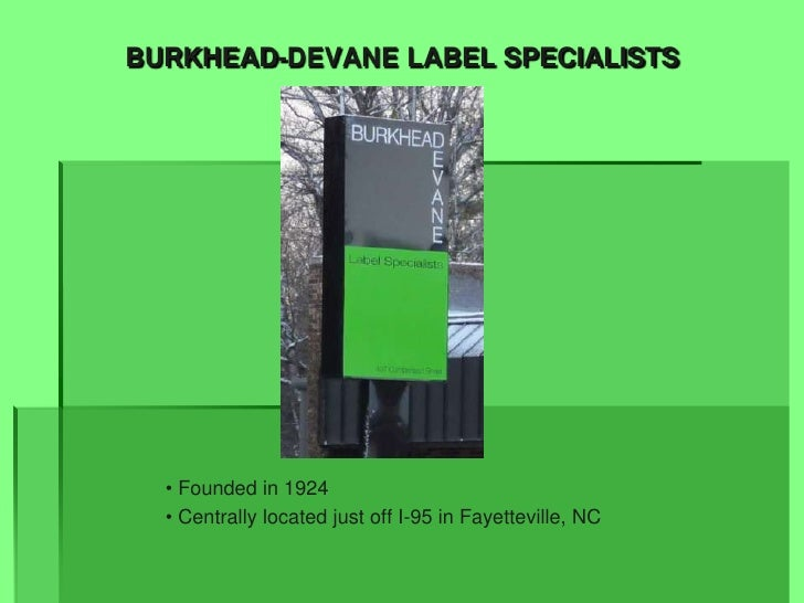 BURKHEAD-DEVANE LABEL SPECIALISTS<br /><ul><li> Founded in 1924