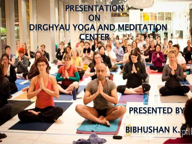  Name – Dirghyau Yoga And Meditation Center  Location – Chovar Kathmnadu  Company Ownership – Shiva Basyal  Besides th...