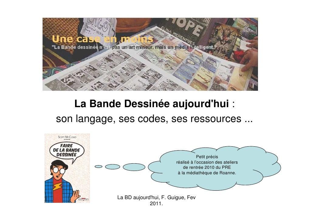 La Bande Dessinée aujourdhui :son langage, ses codes, ses ressources ...                                                 P...