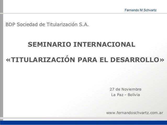 BDP Sociedad de Titularización S.A.         SEMINARIO INTERNACIONAL«TITULARIZACIÓN PARA EL DESARROLLO»                    ...