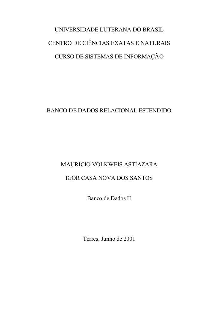 UNIVERSIDADE LUTERANA DO BRASILCENTRO DE CIÊNCIAS EXATAS E NATURAIS  CURSO DE SISTEMAS DE INFORMAÇÃOBANCO DE DADOS RELACIO...