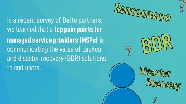 Justifying the Cost of Backup and Disaster Recovery (BDR) Slide 2