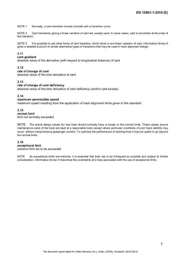 EN 13803-1:2010 (E)  4 Symbols and abbreviations  No. Symbol Designation Unit  8  1 ai quasi-static lateral acceleration, ...