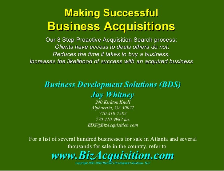 Making Successful Business Acquisitions Our 8 Step Proactive Acquisition Search process:  Clients have access to deals oth...