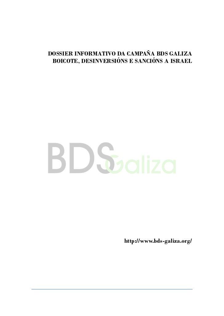 DOSSIER INFORMATIVO DA CAMPAÑA BDS GALIZA BOICOTE, DESINVERSIÓNS E SANCIÓNS A ISRAEL                      http://www.bds-g...