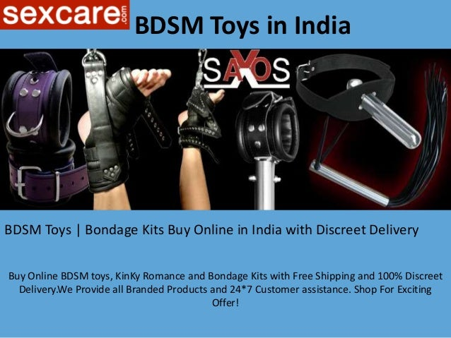 BDSM Toys in India Buy Online BDSM toys, KinKy Romance and Bondage Kits with Free Shipping and 100% Discreet Delivery.We...