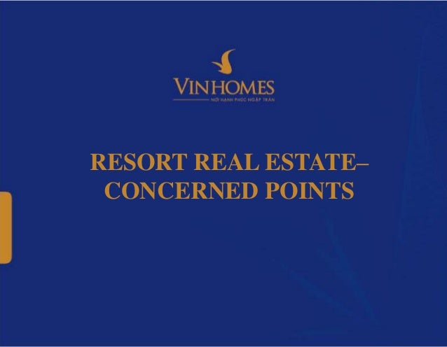 RESORT REAL ESTATE– CONCERNED POINTS