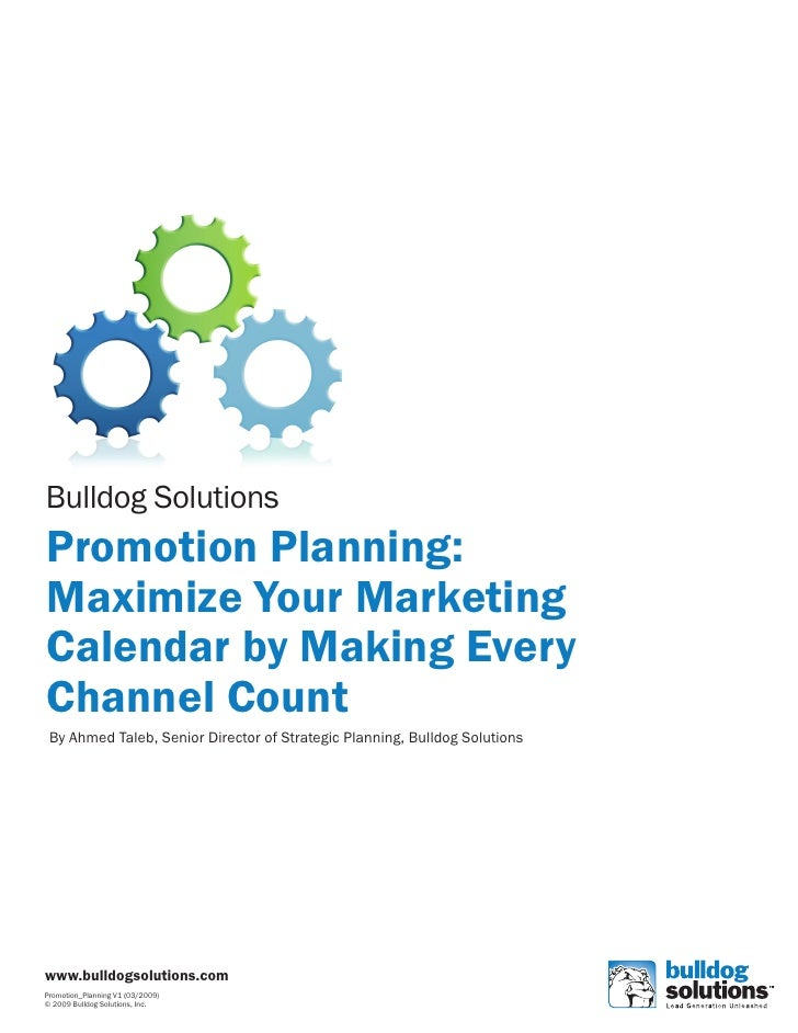Bulldog Solutions Promotion Planning: Maximize Your Marketing Calendar by Making Every Channel Count  By Ahmed Taleb, Seni...