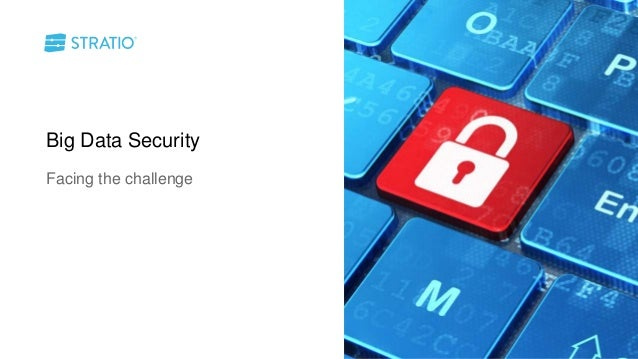 Big Data Security Facing the challenge