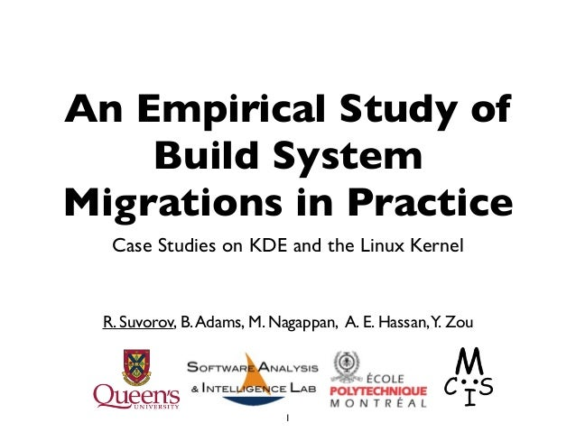 An Empirical Study ofBuild SystemMigrations in PracticeCase Studies on KDE and the Linux Kernel1R. Suvorov, B.Adams, M. Na...