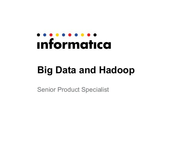Senior Product Specialist Big Data and Hadoop