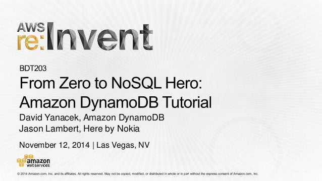 November 12, 2014 | Las Vegas, NV  David Yanacek, Amazon DynamoDB  Jason Lambert, Here by Nokia