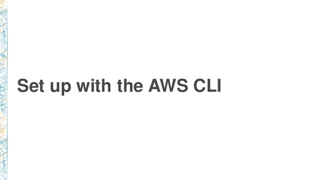 Set up with the AWS CLI