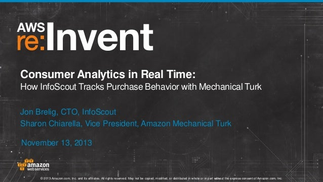 Consumer Analytics in Real Time: How InfoScout Tracks Purchase Behavior with Mechanical Turk Jon Brelig, CTO, InfoScout Sh...