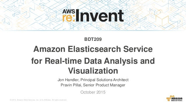 © 2015, Amazon Web Services, Inc. or its Affiliates. All rights reserved. Jon Handler, Principal Solutions Architect Pravi...