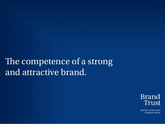 The competence of a strong and attractive brand.