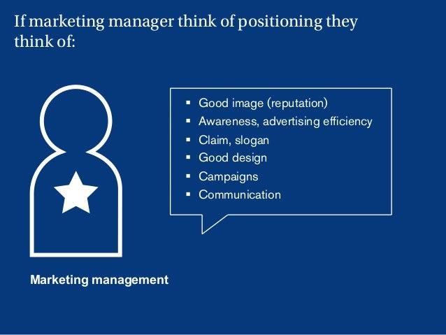 19 Marketing management § Good image (reputation) § Awareness, advertising efficiency § Claim, slogan § Good design § ...