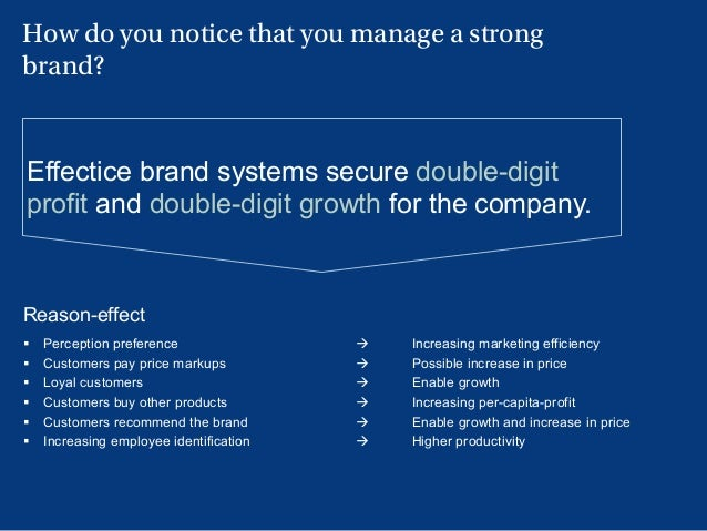 22 Reason-effect § Perception preference à Increasing marketing efficiency § Customers pay price markups à Possible incr...