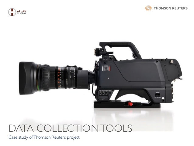 DATA COLLECTIONTOOLS Case study ofThomson Reuters project