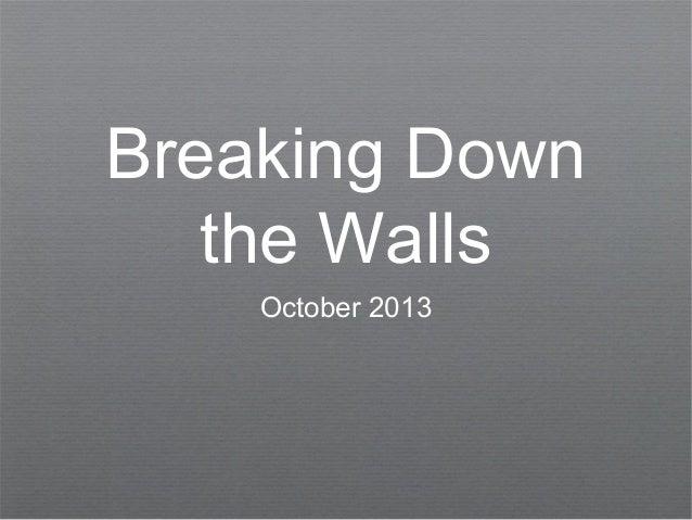 Breaking Down the Walls October 2013