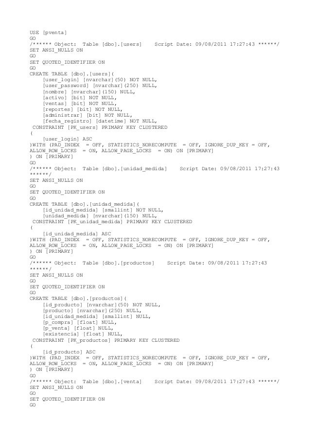 USE [pventa] GO /****** Object: Table [dbo].[users] Script Date: 09/08/2011 17:27:43 ******/ SET ANSI_NULLS ON GO SET QUOT...