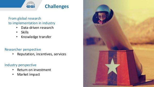 @EGI_eInfrawww.egi.eu 4 November 2019 5 Challenges From global research to implementation in industry • Data-driven resear...