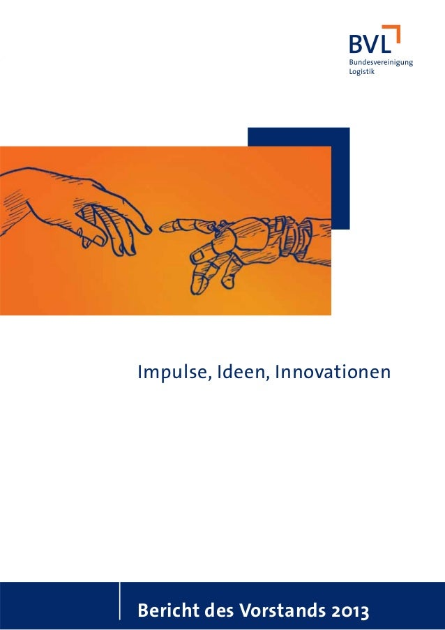 Impulse, Ideen, Innovationen  Bericht des Vorstands 2013