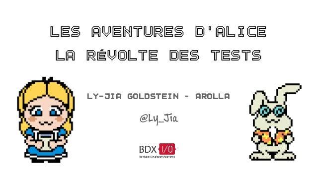 Les Aventures d'Alice  la Révolte des Tests  Ly-Jia Goldstein – Arolla  @Ly_Jia