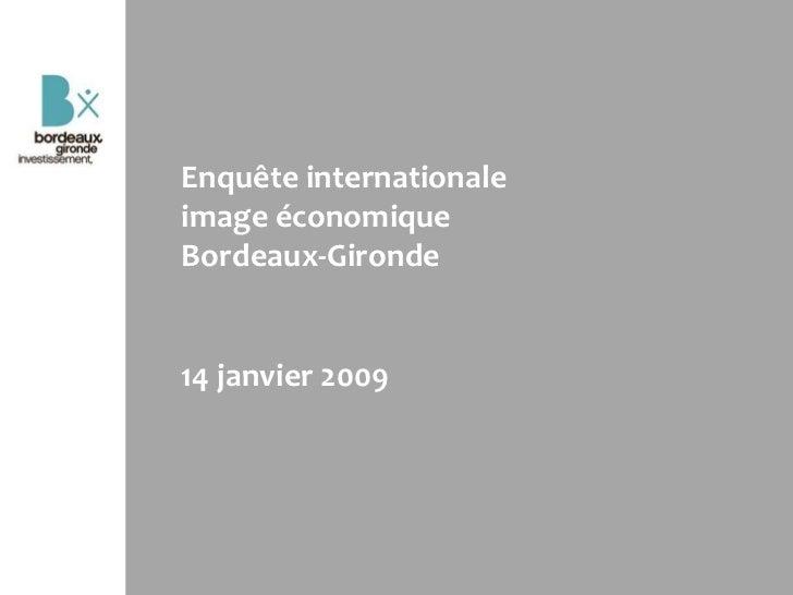 Enquête internationaleimage économiqueBordeaux-Gironde14 janvier 2009