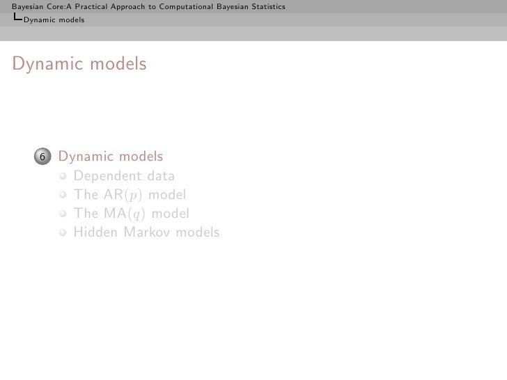 Bayesian Core:A Practical Approach to Computational Bayesian Statistics    Dynamic models     Dynamic models           6  ...