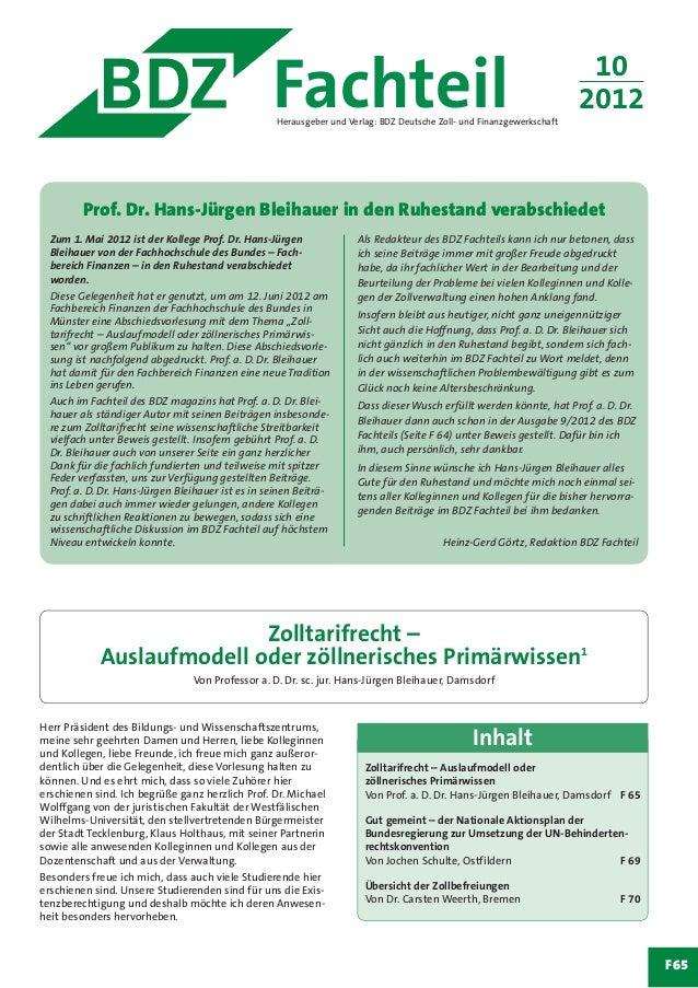 F65 Zum 1. Mai 2012 ist der Kollege Prof. Dr. Hans-Jürgen Bleihauer von der Fachhochschule des Bundes – Fach- bereich Fina...