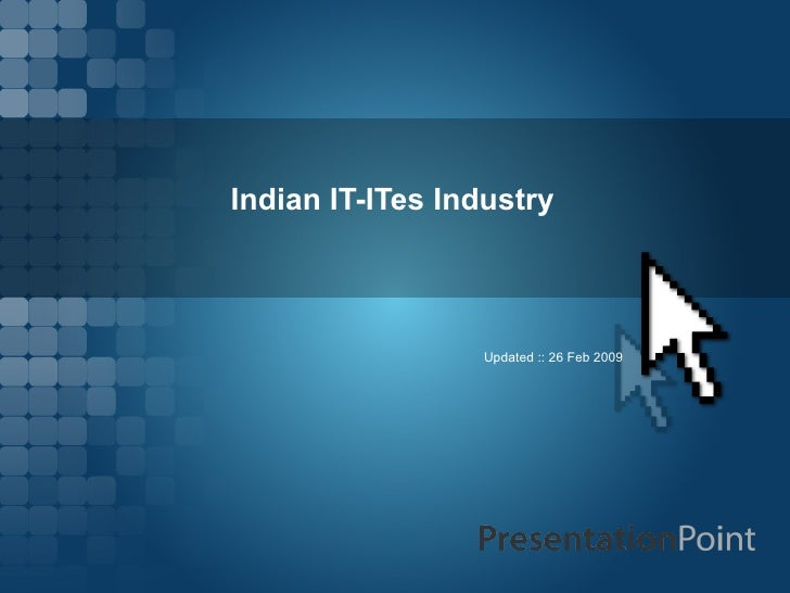 Indian IT-ITes Industry Updated :: 26 Feb 2009