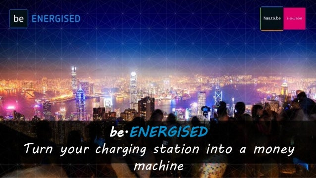 be.ENERGISED is a trademark of has.to.be gmbh Salzburger Straße 20 // A-5550 Radstadt // Phone: +43 6452 21200-10 // Web: ...